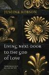 Living Next - Door to the God of Love
