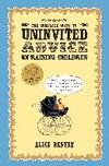 Complete Guide To Uninvited Advice on Raising Children, The
