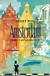 Amsterdam: the Brief Life of a City