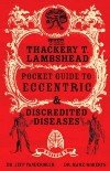 Thackery T. Lambshead Pocket Guide to Eccentric & Dicredited Diseases