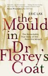 Mould in Dr Florey`s Coat, The