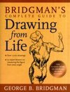 Bridgman`s: Complete Guide to Drawing from Life