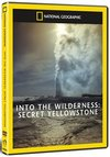 Into the Wilderness: Secret Yellowstone