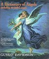 A Dictionary of Angels : Including the Fallen Angels