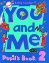 You and Me: Level 2 Pupil`s Book