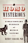 Homo Mysterious : Evolutionary Puzzles of Human Nature