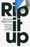 Rip It Up : The Radically New Approach to Changing Your Life