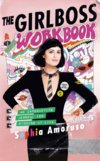 Amoruso, S: Girlboss Workbook