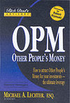 Rich Dads Advisors - Other Peoples Money : How to Attract OPM for Your Investments