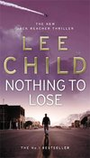Nothing To Lose: (Jack Reacher 12)