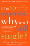 If I`m So Wonderful, Why Am I Still Single?: Ten Strategies That Will Change Your Love Life Forever