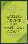 Mr Moneypennys Careers Advice for Ambitious Women