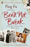 Bend, Not Break : From Maos China to the White House