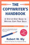 The Copywriters Handbook : A Step-by-step Guide to Writing Copy That Sells