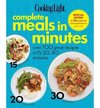 Cooking Light Complete Meals in Minutes