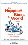 The Happiest Kids in the World : Bringing Up Children the Dutch Way