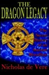 Dragon Legacy: The Secret History Of An Ancient Bloodline