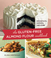 Gluten-Free Almond Flour Cookbook : 100 Recipes: Breakfasts, Entrees, and More