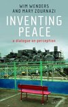 Inventing Peace : A Dialogue on Perception