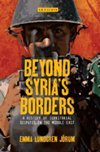 Beyond Syrias Borders