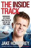 The Inside Track : Paddocks, Pit Stops and Tales of My Life in the Fast Lane