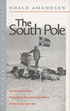 "The South Pole : The Norwegian Expedition in ""The Fram"", 1910-1912"