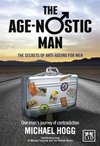 The Age-nostic Lifestyle: The Secrets of Rejuvenation for Men