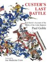 Custers Last Battle : Red Hawk s Account of the Battle of the Little Bighorn