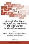 Strategic Stability in the Post-Cold War World and the Future of Nuclear Disarmament
