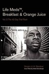Life Medst, Breakfast & Orange Juice