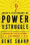 Sharp, G: Sharp's Dictionary of Power and Struggle