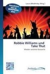 Robbie Williams und   Take That