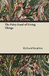 The Fairy-Land of Living Things