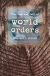 Rise and Fall of World Orders