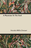 A Physician To The Soul