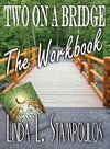 Two on a Bridge the Workbook