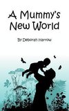 A Mummy's New World