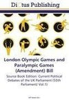 London Olympic Games and Paralympic Games (Amendment) Bill