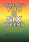 POWERFUL YOU IN SIX WEEKS