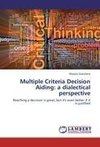 Multiple Criteria Decision Aiding: a dialectical perspective