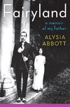 Abbott, A: Fairyland - A Memoir of My Father