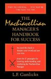The Machiavellian Manager's Handbook for Success