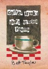 COFFEE BREAKS, Short Stories and Poems