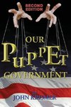 Our Puppet Government (Updated & Revised 2nd Edition)