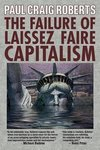 The Failure of Laissez Faire Capitalism: Towards a New Economics for a Full World