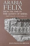 Arabia Felix From The Time Of The Queen Of Sheba