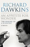Dawkins, R: An Appetite For Wonder: The Making of a Scientis