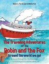 The Traveling Adventures of the Robin and the Fox Around the World We Go!