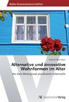 Alternative und innovative Wohnformen im Alter