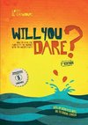 Will You Dare? 2nd Edition
